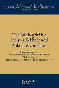 Der Bildbegriff bei Meister Eckhard und Nikolaus von Kues