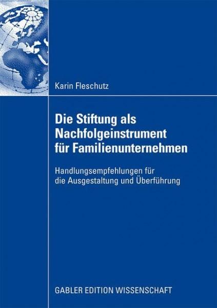 Die Stiftung als Nachfolgeinstrument für Familienunternehmen