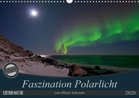 Faszination Polarlicht (Wandkalender 2020 DIN A3 quer)