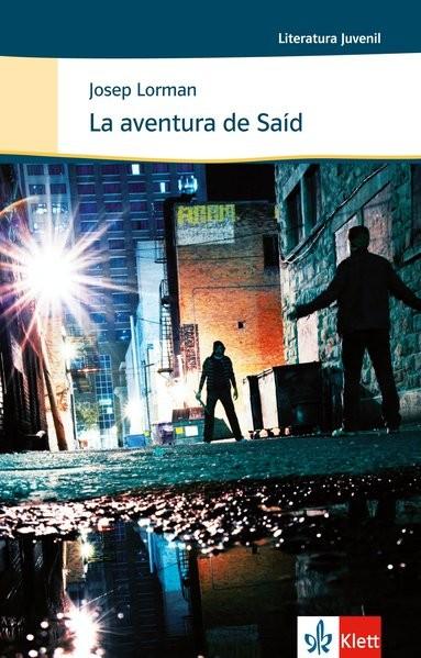 La aventura de Saíd: Spanische Lektüre für das 3., 4. und 5. Lernjahr. Originaltext mit Annotationen