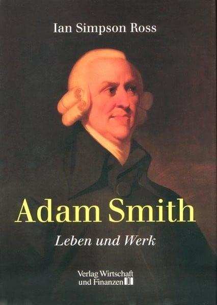 Adam Smith: Leben und Werk