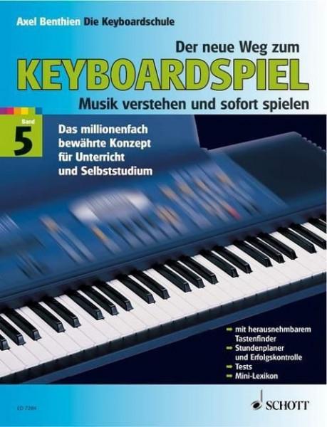 Der neue Weg zum Keyboardspiel 5. Die Keyboardschule für alle einmanualigen Modelle mit Begleitautomatik und Rhythmusgerät, für den Einstieg ins Tastenspiel, für Unterricht und Selbststudium - Musik v