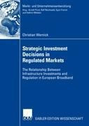 Strategic Investment Decisions in Regulated Markets
