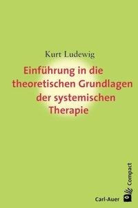 Einführung in die theoretischen Grundlagem der systemischen Therapie