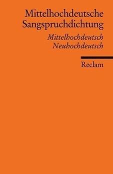 Mittelhochdeutsche Sangspruchdichtung des 13. Jahrhunderts