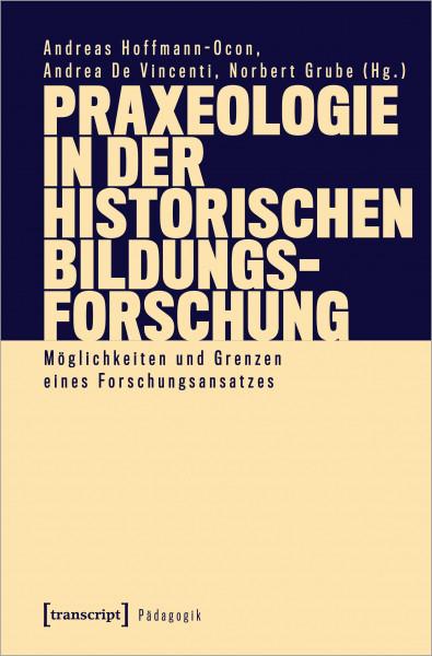 Praxeologie in der Historischen Bildungsforschung