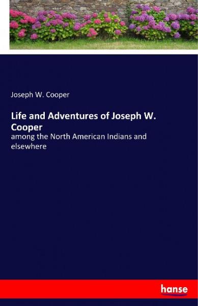 Life and Adventures of Joseph W. Cooper