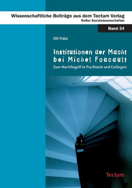 Institutionen der Macht bei Michel Foucault
