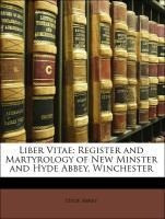 Liber Vitae: Register and Martyrology of New Minster and Hyde Abbey, Winchester