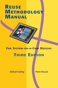 Reuse Methodology Manual for System-on-a-Chip Designs