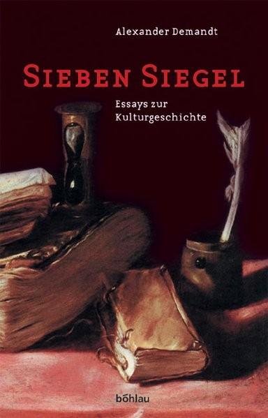 Sieben Siegel: Essays zur Kulturgeschichte (Historica Minora)