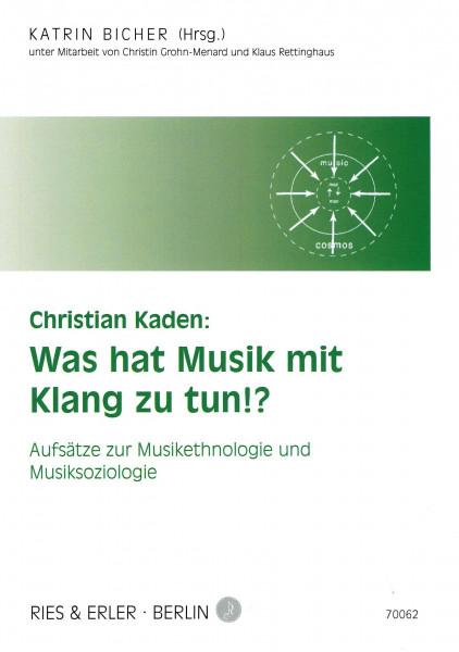 Christian Kaden: Was hat Musik mit Klang zu tun!?