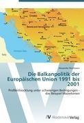 Die Balkanpolitik der Europäischen Union 1991 bis 2001
