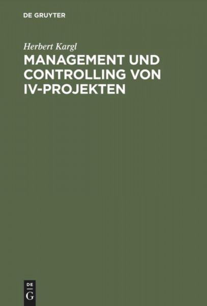 Management und Controlling von IV-Projekten