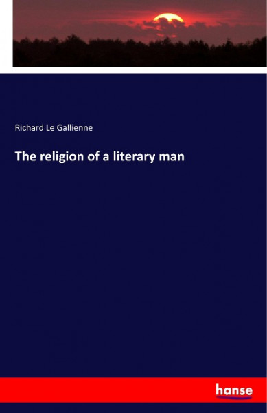 The religion of a literary man