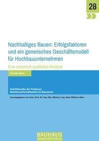 Nachhaltiges Bauen: Erfolgsfaktoren und ein generisches Geschäftsmodell für Hochbauunternehmen