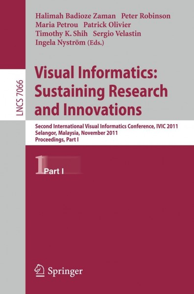 Visual Informatics: Sustaining Research and Innovations